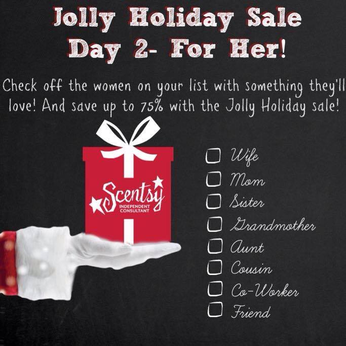 Scentsy Jolly Holiday Sale - Day 2 - For HER
